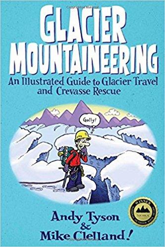Glacier Mountaineering. Американский учебник (Альпинизм, книги, скитур, альпинизм)