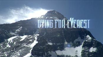 Dying for Everest - Умирая за Эверест (Альпинизм, кинофестиваль вертикаль)