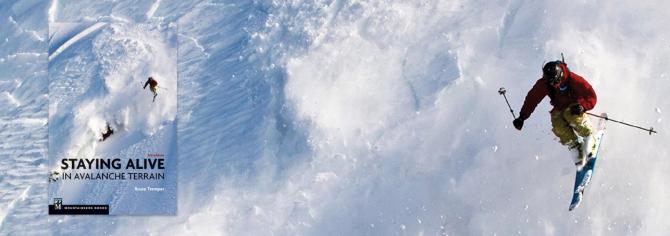 Безопасность в зимних горах / Staying Alive (третье издание, 2019, Бэккантри/Фрирайд, лавинная безопасность, алекс кузмицкий, snow sense, литература, книги, лавины, безопасность в горах, гиды, лавинные курсы)
